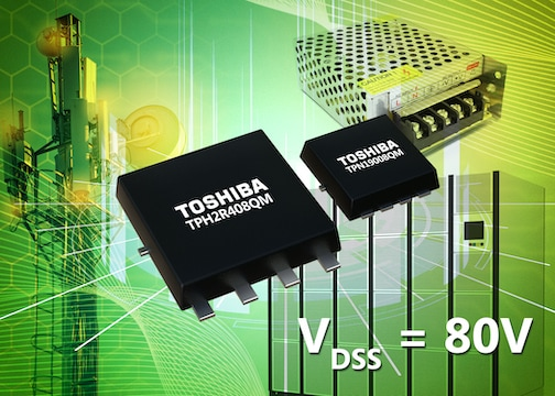 Toshiba launches two new 80V N-channel power MOSFETs