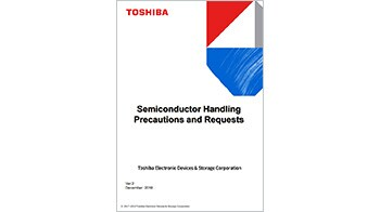 Toshiba Electronic Devices & Storage Corporation Handling Precautions and Requests